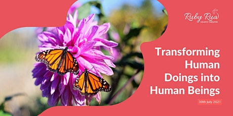 Transforming Human Doing's into Human Being's tickets