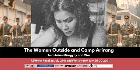 The Women Outside and Camp Arirang: Anti Asian Misogyny and War tickets