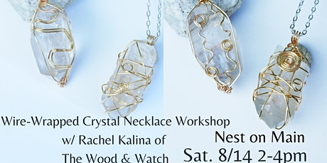 Wire-Wrapped Crystal Necklace Workshop w/ Rachel Kalina of The Wood & Watch tickets
