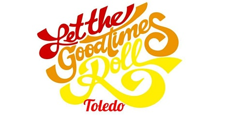 Let The Good Times Roll Toledo tickets