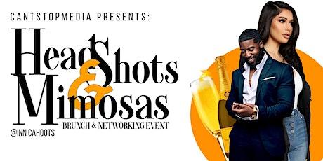 CANTSTOPMEDIA PRESENTS: HEADSHOTS & MIMOSAS tickets