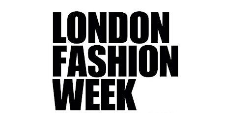 FASHION DESIGNERS WANTED FOR LONDON FASHION WEEK tickets