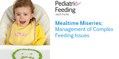 Pediatric Feeding Training - Mealtime Miseries - October 2021 Online Event tickets