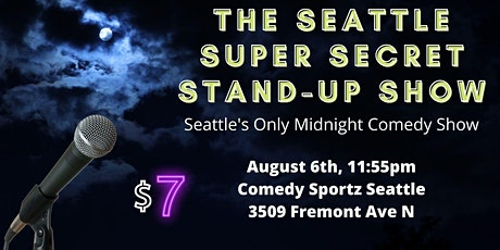 Seattle Super Secret Stand-up Show August (Late-Night Comedy) tickets