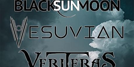 Vesuvian , Veriteras and Black Sun Moon @ Tony V's tickets