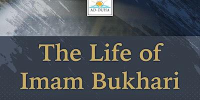 The Life of Imam Bukhari