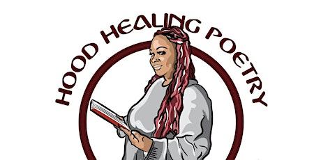 Hood Healing Poetry Event tickets