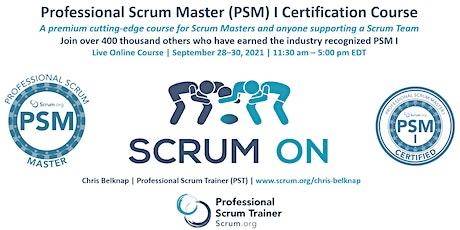 Professional Scrum Master (PSM) I - Live Online  September 28-30, 2021 tickets