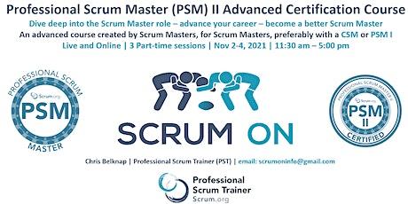 Scrum.org Professional Scrum Master (PSM) II - Live Online  Nov 2-4, 2021 biglietti