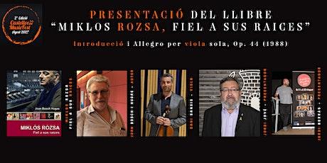 """PRESENTACIÓ DEL LLIBRE """"MIKLOS ROZSA, FIEL A SUS RAICES"""" entradas"""