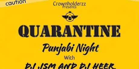 QUARANTINE NIGHT WITH DJ HEER AND DJ JSM - BY CROWNHOLDERZZZ tickets
