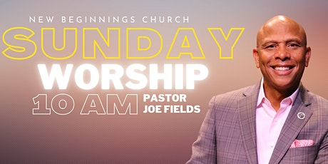 New Beginnings Church Sunday Worship Service tickets