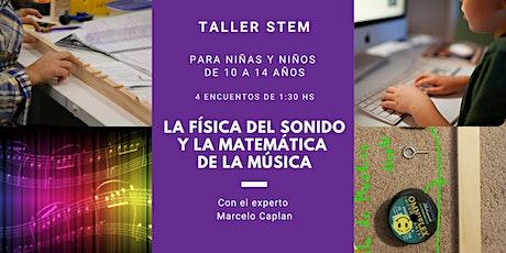 """Taller STEM """"La Fisica del Sonido y la Matemática de la Música"""" entradas"""