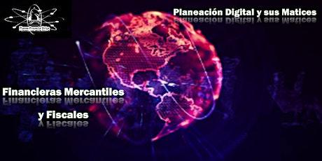 Planeación  Digital y sus Matices Financieras, Mercantiles y Fiscales entradas