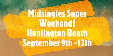 Huntington Beach Midsingle Adult Super Weekend tickets