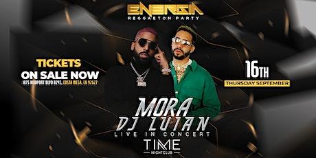 DJ LUIAN  & MORA LIVE IN CONCERT @ TIME NIGHTCLUB 21 & OVER tickets
