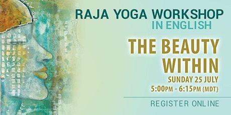 THE BEAUTY WITHIN - Raja Yoga Workshop in English (Online) biglietti