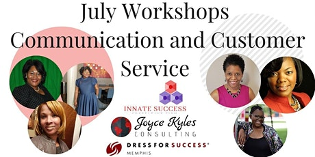 July Workshops - Communication and Customer Service tickets