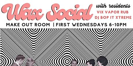 BFF.fm's Wax Social tickets