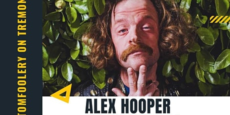 Tomfoolery On Tremont // ALEX HOOPER // 7pm General Admission tickets
