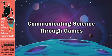 National Science Week: Communicating Science Through Games tickets