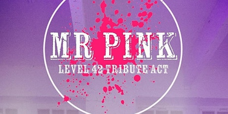 Mr PINK ( Level 42 Tribute Band ) tickets