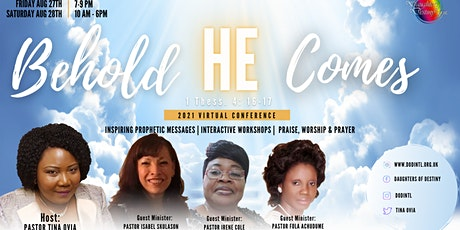 Daughters of Destiny 2021 - 'Behold He Comes' Virtual Conference tickets
