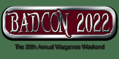 BADcon 2022 Wargames Weekend tickets