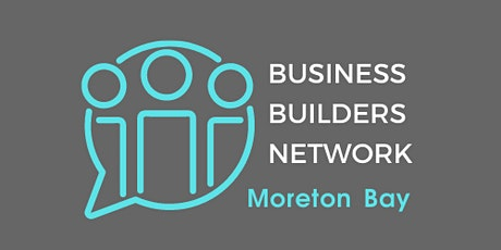 Business  Builders Network - Moreton Bay tickets