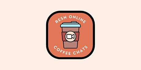 RESN Online Coffee Chats: Health Sciences tickets