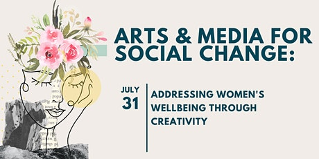 Arts & Media for Social Change:  Addressing Women's Wellbeing... tickets