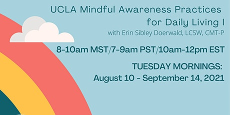 UCLA Mindful Awareness Practices for Daily Living I tickets