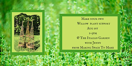 Willow Plant Support Workshop at The Italian Garden tickets