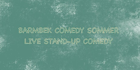 BARMBEK'S HOT COMEDY SOMMER Tickets