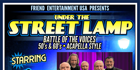 Under The Street Lamp Battle Of The Voices 50's & 60's ACAPELLA STYLE tickets