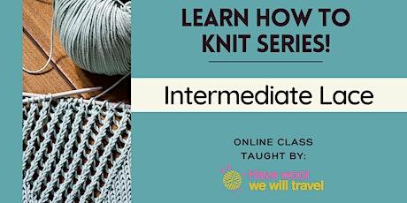 Learn to knit - Intermediate Lace tickets