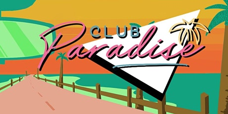 Club Paradise + supports tickets