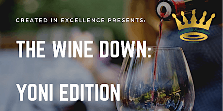 The Wine Down: Yoni Edition tickets