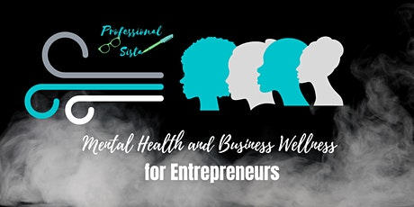 Mental Health and Business Wellness for Entrepreneurs tickets