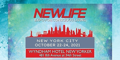 NEWLIFE Expo for Conscious Living -  October 22-24, 2021 tickets