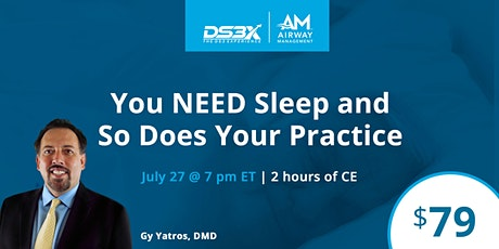 You NEED Sleep and So Does Your Practice - July 27, 2021 tickets