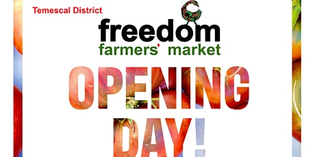 Freedom Farmers' Market Opening - Saturday, July 17th tickets
