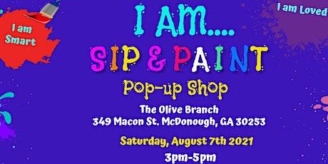 I Am...Sip N Paint & Pop-up Shop tickets