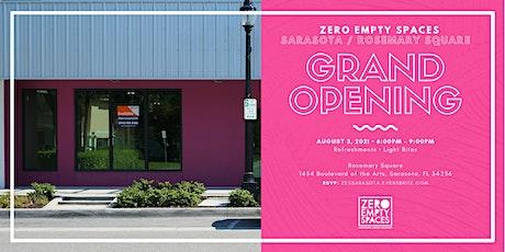Zero Empty Spaces (Sarasota/Rosemary Square) Grand Opening tickets