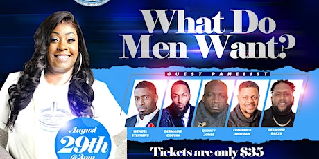 What Do Men Want? tickets