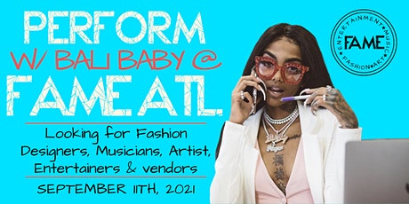 Calling all Fashion Designers, Musicians & Artist for Fame Atlanta tickets