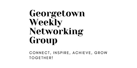 Georgetown Weekly Networking Group tickets