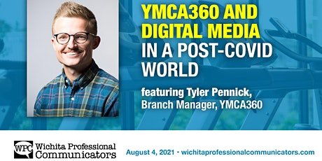 August 2021 WPC Mtg- YMCA360 and Digital Media in a Post-COVID World tickets
