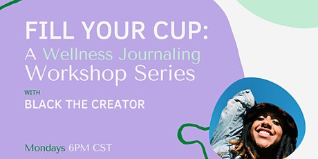 Fill Your Cup: A Wellness Journaling Workshop Series tickets