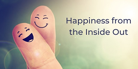 Happiness from the Inside Out tickets